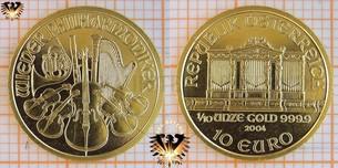 10 Euro Wiener Philharmoniker, Österreich 2004, 1/10 Unze Bullion Goldmünze,