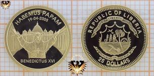 Liberia, 25 Dollars, 2005, Habemus Papam Benedictus  Vorschaubild